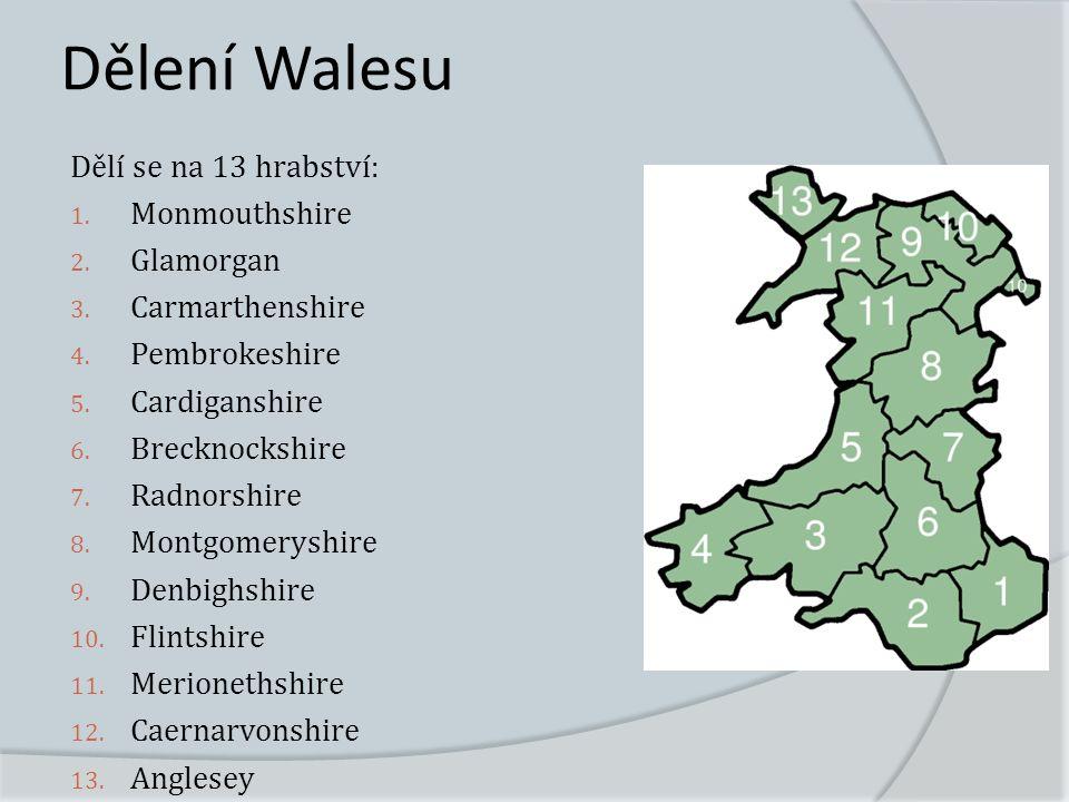 Dělení Walesu Dělí se na 13 hrabství: 1.Monmouthshire 2.
