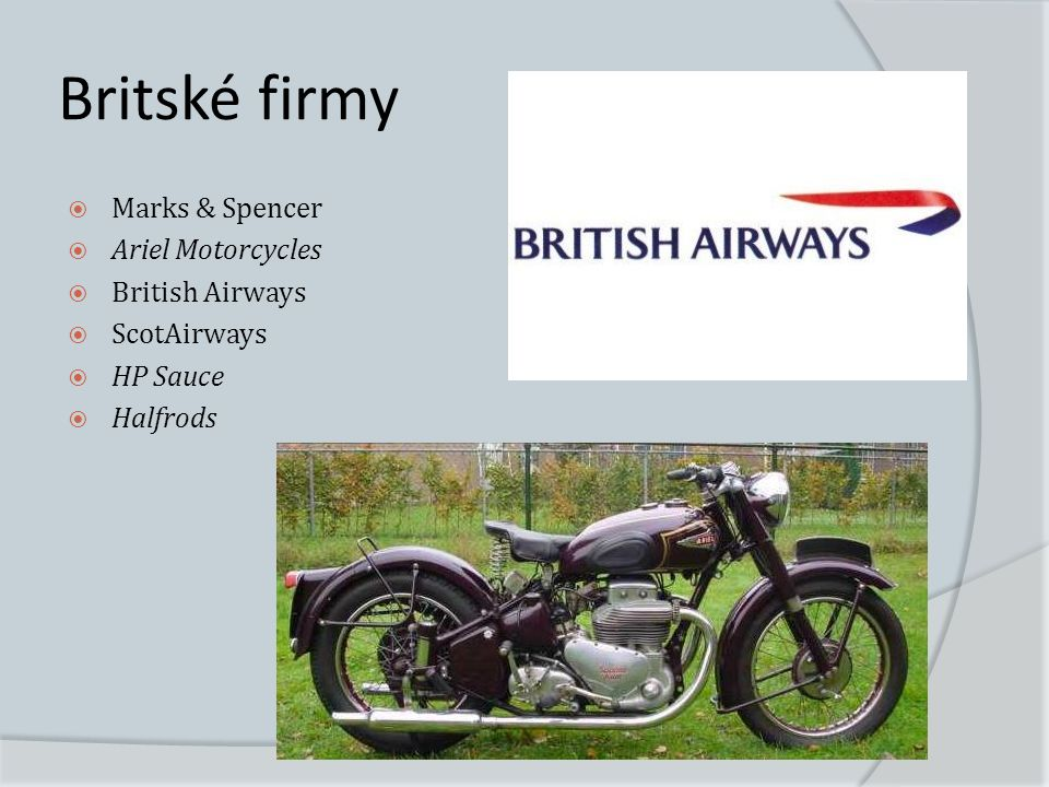 Britské firmy  Marks & Spencer  Ariel Motorcycles  British Airways  ScotAirways  HP Sauce  Halfrods
