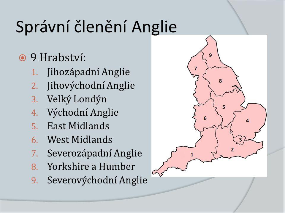 Správní členění Anglie  9 Hrabství: 1. Jihozápadní Anglie 2.