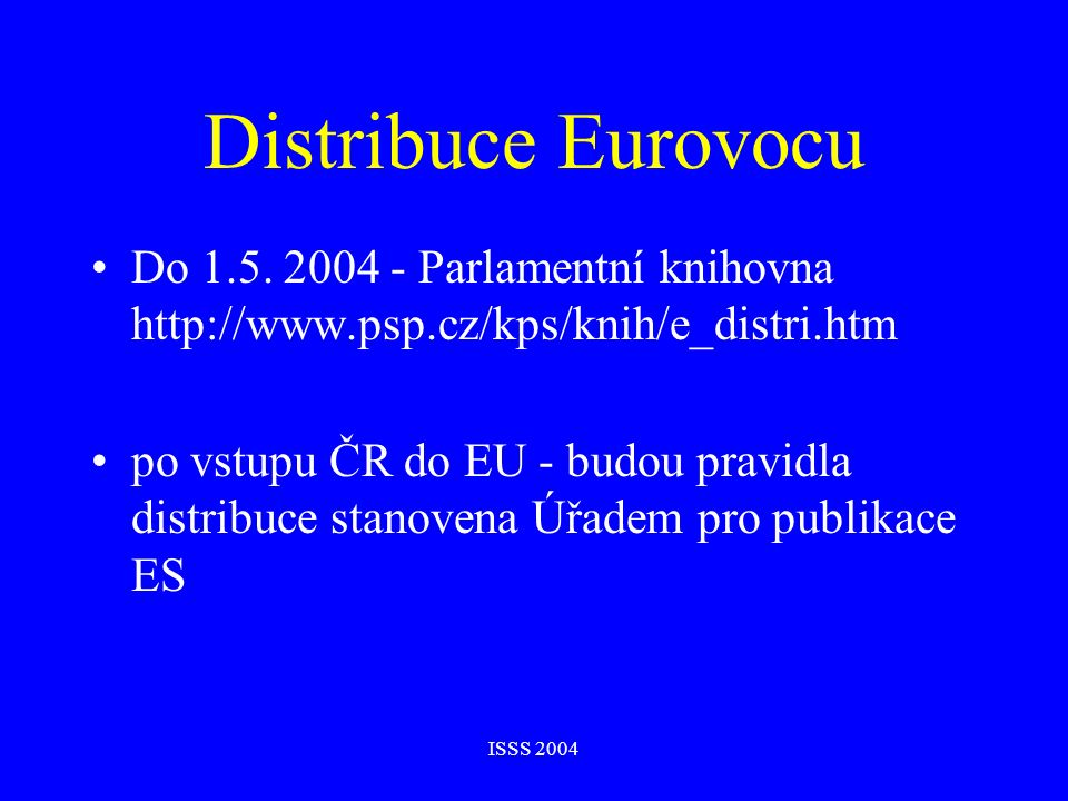 ISSS 2004 Distribuce Eurovocu Do 1.5.