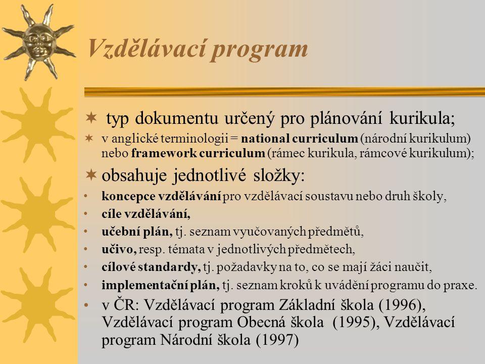 Vzdělávací program  typ dokumentu určený pro plánování kurikula;  v anglické terminologii = national curriculum (národní kurikulum) nebo framework c