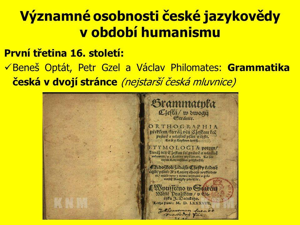 Významné osobnosti české jazykovědy ve středověku Jan Hus (asi 1371 - 1415) římskokatolický kněz, myslitel a reformátor, který byl za své názory upálen v Kostnici.