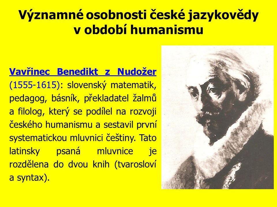 Významné osobnosti české jazykovědy v období humanismu Druhá polovina 16.