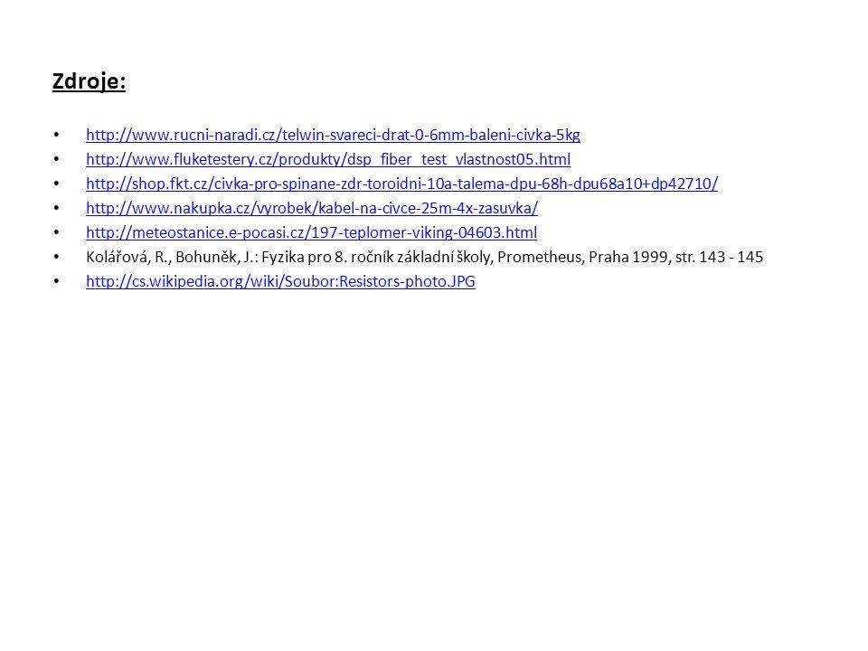 Zdroje: http://www.rucni-naradi.cz/telwin-svareci-drat-0-6mm-baleni-civka-5kg http://www.fluketestery.cz/produkty/dsp_fiber_test_vlastnost05.html http