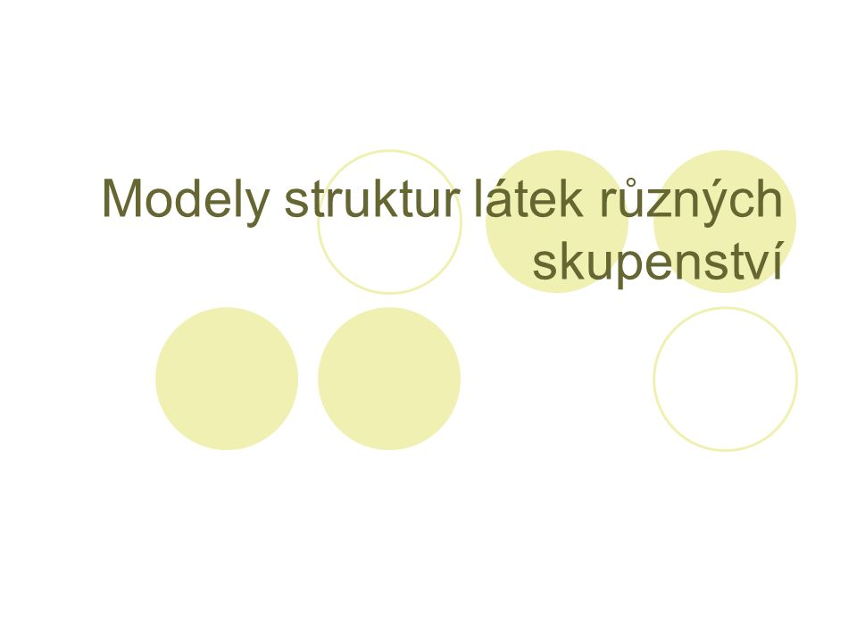 Modely struktur látek různých skupenství