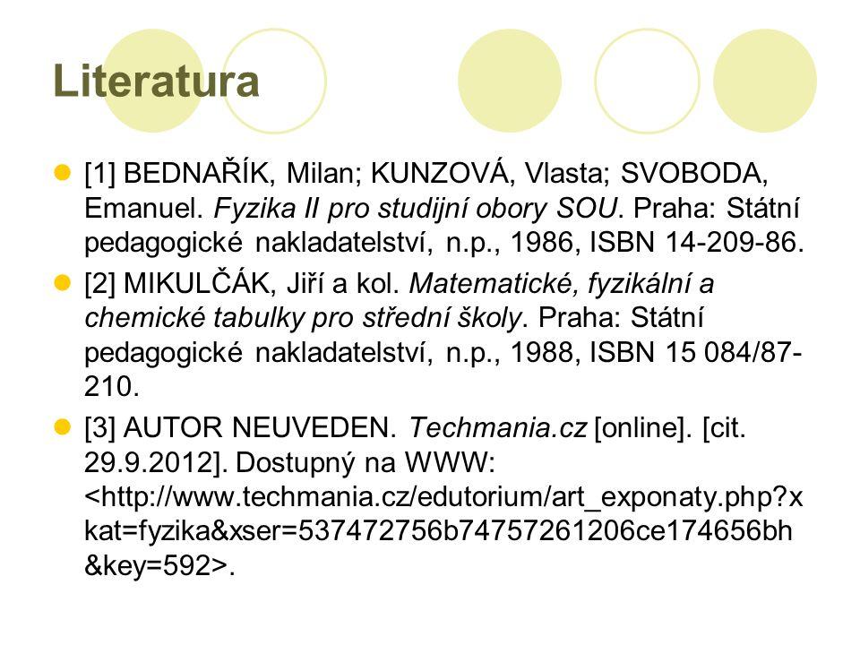 Literatura [1] BEDNAŘÍK, Milan; KUNZOVÁ, Vlasta; SVOBODA, Emanuel.