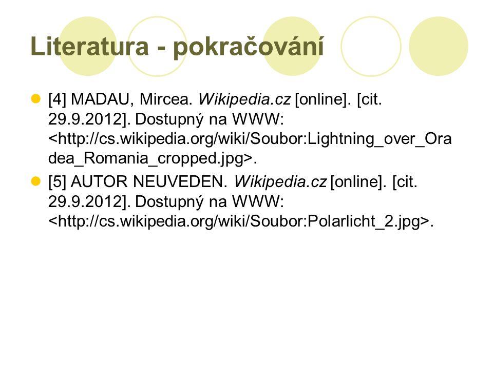 Literatura - pokračování [4] MADAU, Mircea.Wikipedia.cz [online].