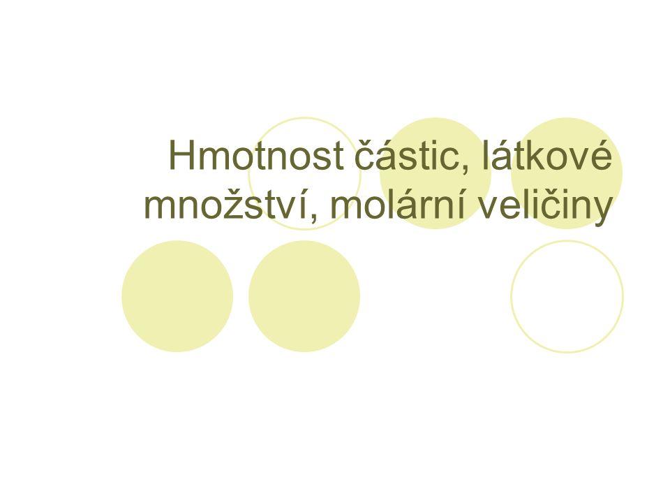 Hmotnost částic, látkové množství, molární veličiny