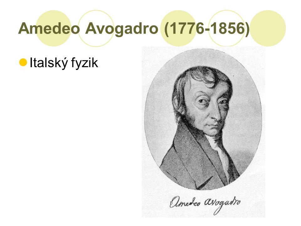 Amedeo Avogadro (1776-1856) Italský fyzik