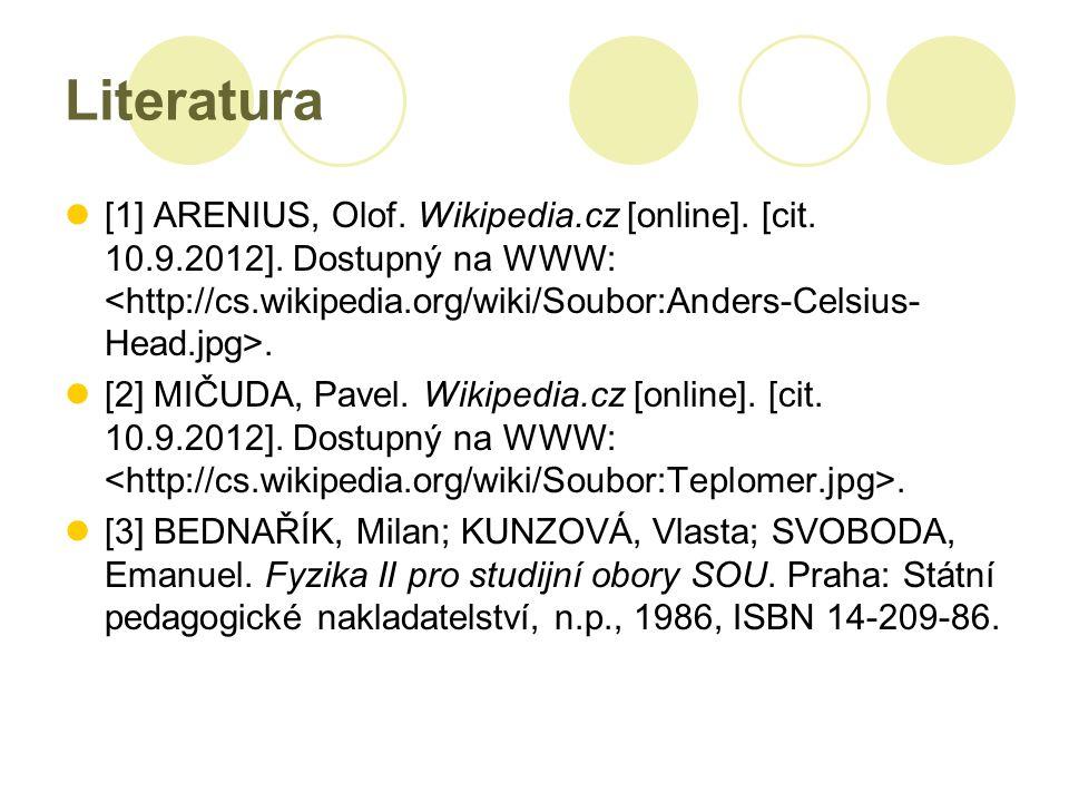Literatura [1] ARENIUS, Olof.Wikipedia.cz [online].