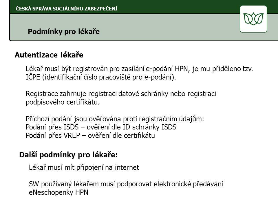 Autentizace lékaře Lékař musí být registrován pro zasílání e-podání HPN, je mu přiděleno tzv. IČPE (identifikační číslo pracoviště pro e-podání). Regi