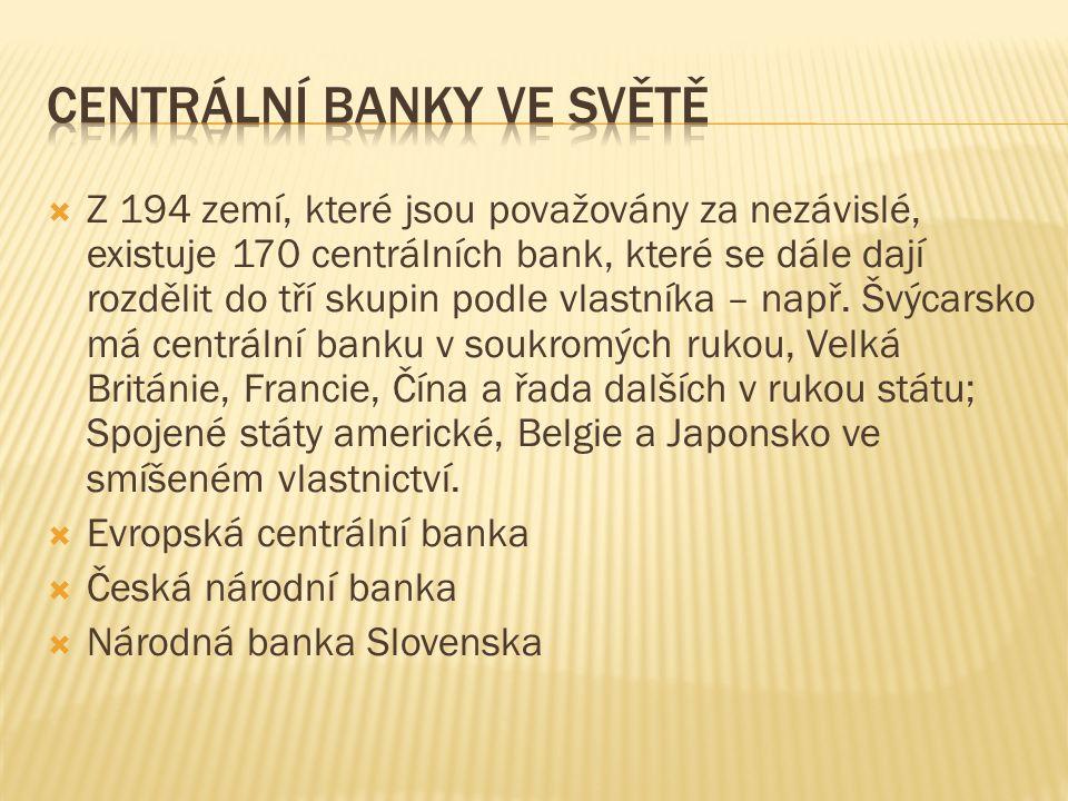  ČNB je ústřední (centrální) bankou České republiky a orgánem vykonávajícím dohled nad finančním trhem.
