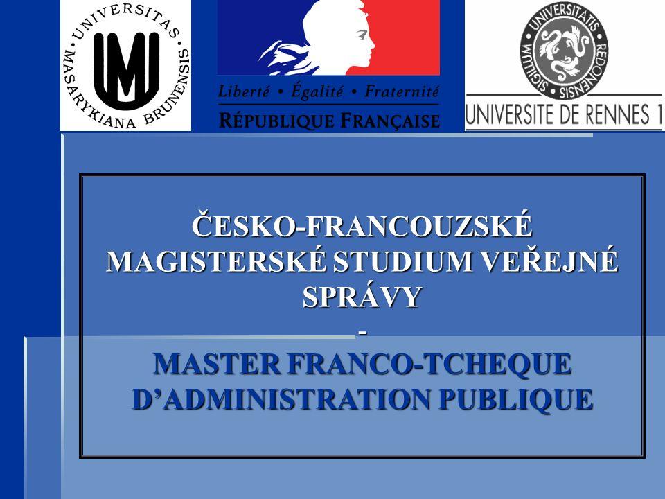 ČESKO-FRANCOUZSKÉ MAGISTERSKÉ STUDIUM VEŘEJNÉ SPRÁVY - MASTER FRANCO-TCHEQUE D'ADMINISTRATION PUBLIQUE