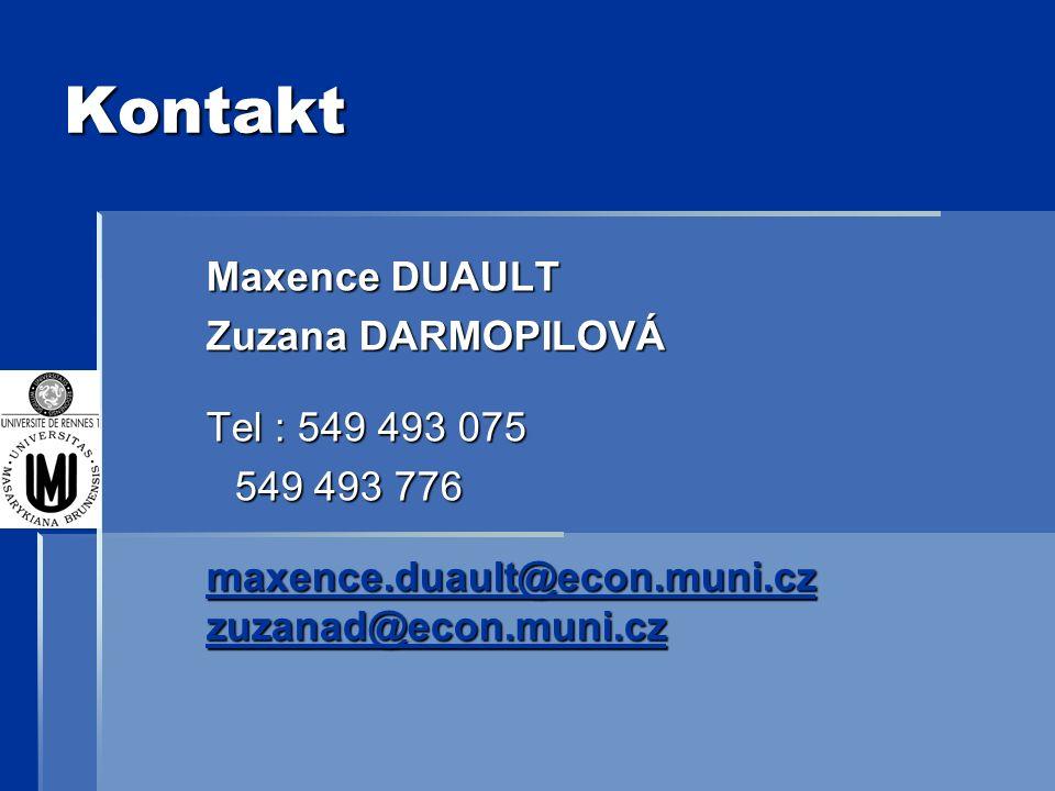 Kontakt Maxence DUAULT Zuzana DARMOPILOVÁ Tel : 549 493 075 549 493 776 549 493 776 maxence.duault@econ.muni.cz zuzanad@econ.muni.cz