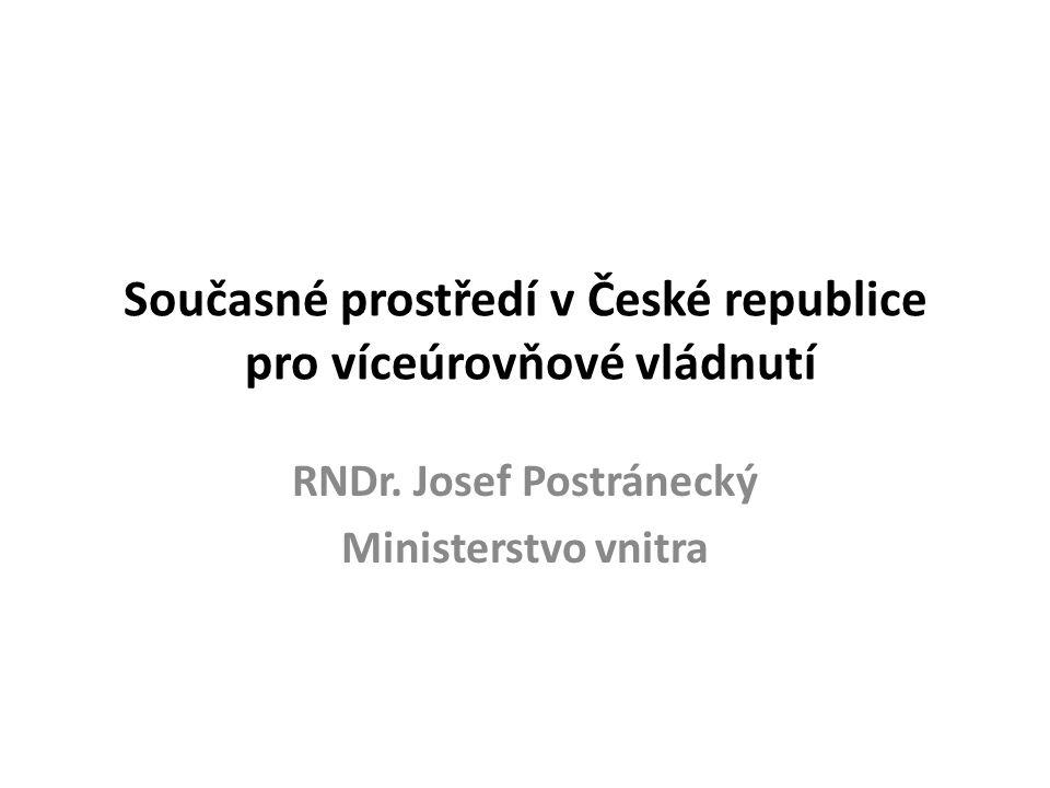 Současné prostředí v České republice pro víceúrovňové vládnutí RNDr.