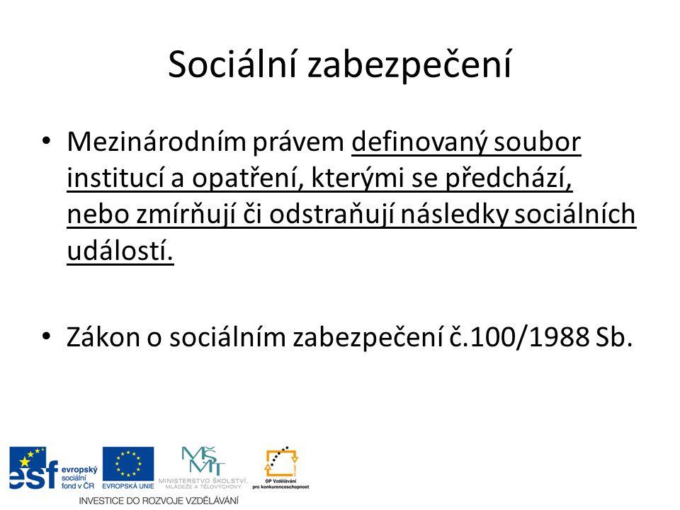 Sociální zabezpečení Mezinárodním právem definovaný soubor institucí a opatření, kterými se předchází, nebo zmírňují či odstraňují následky sociálních událostí.