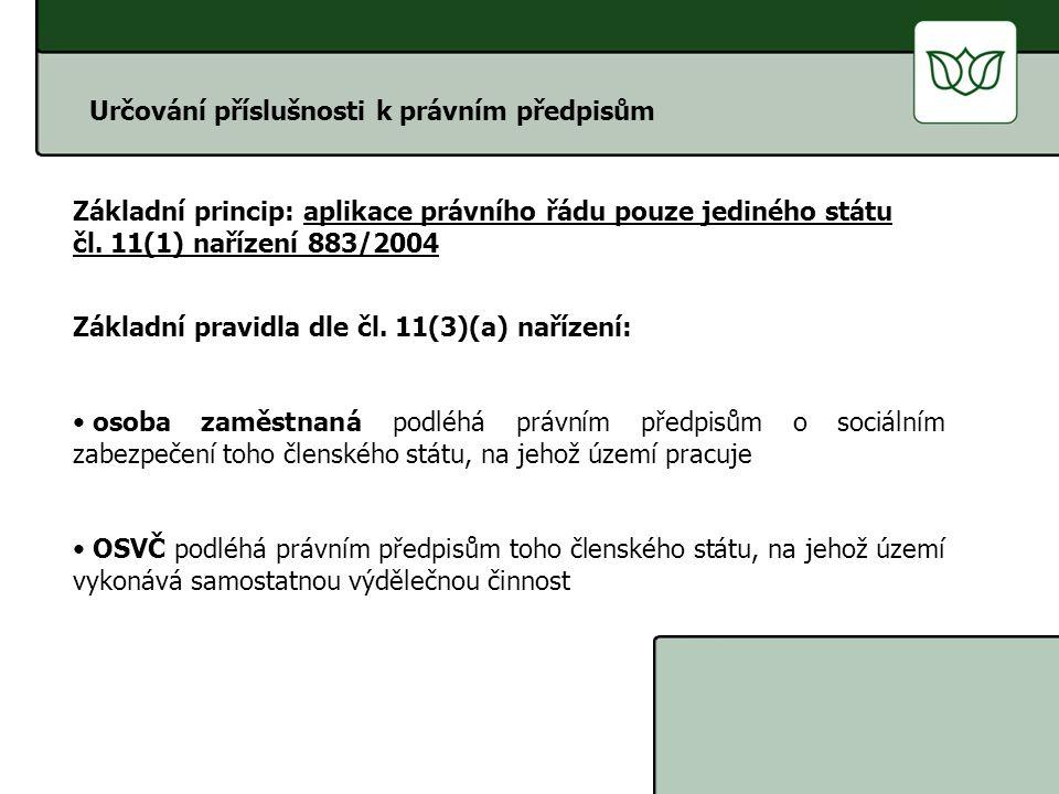 ČESKÁ SPRÁVA SOCIÁLNÍHO ZABEZPEČENÍ Výjimky ze základních pravidel: vysílání pracovníků čl.