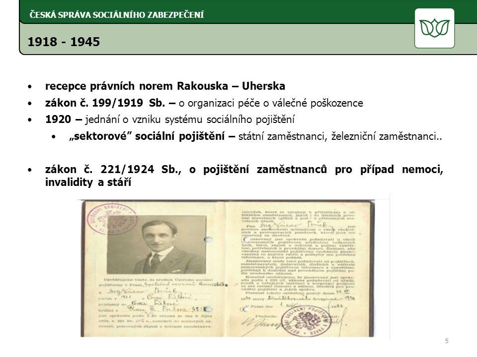 1918 - 1945 recepce právních norem Rakouska – Uherska zákon č.