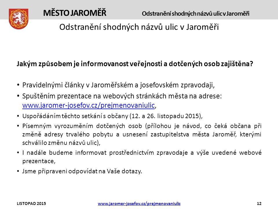 Odstranění shodných názvů ulic v Jaroměři Jakým způsobem je informovanost veřejnosti a dotčených osob zajištěna.