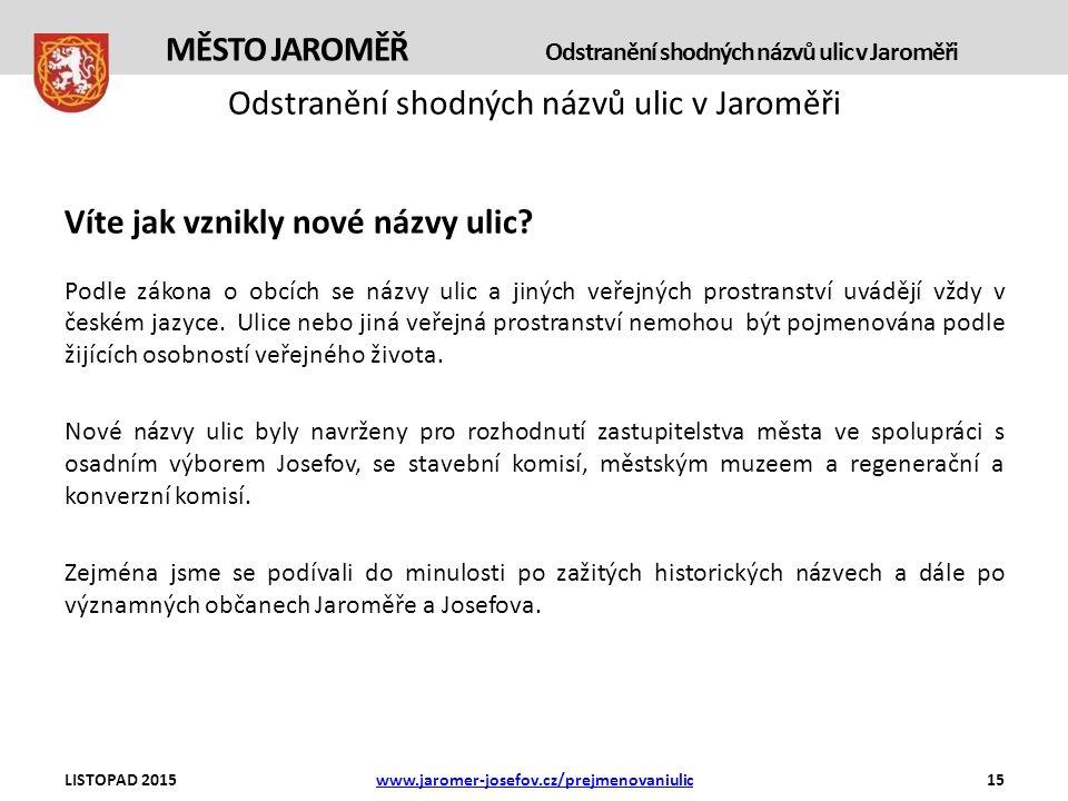 Odstranění shodných názvů ulic v Jaroměři Víte jak vznikly nové názvy ulic.