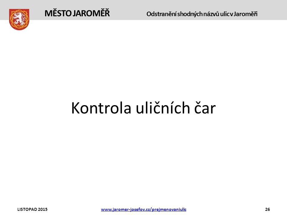 Kontrola uličních čar LISTOPAD 2015www.jaromer-josefov.cz/prejmenovaniulic26 MĚSTO JAROMĚŘ Odstranění shodných názvů ulic v Jaroměři