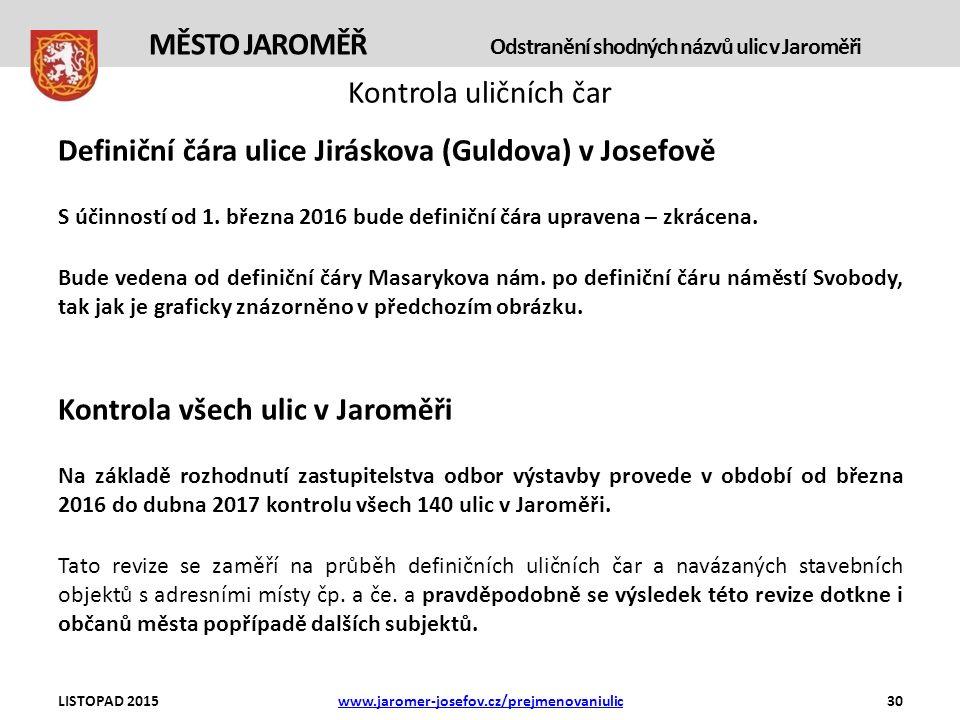 Kontrola uličních čar Definiční čára ulice Jiráskova (Guldova) v Josefově S účinností od 1.