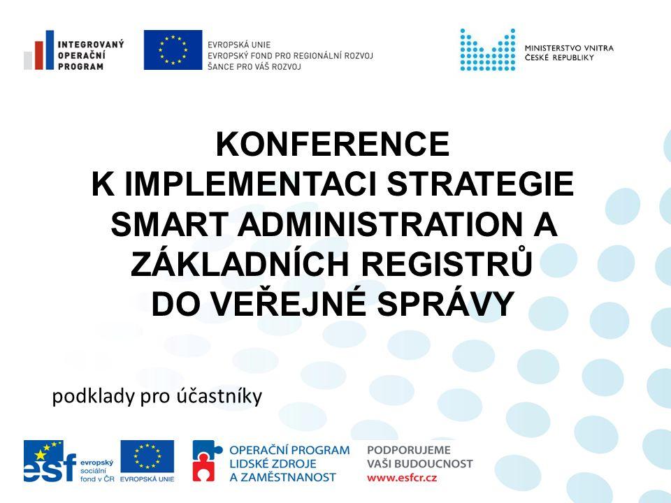 Vítáme Vás na konferenci k implementaci strategie Smart Administration a zejména pak základních registrů do veřejné správy.