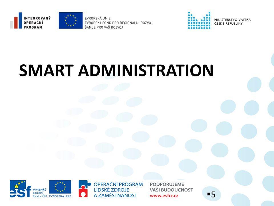 Smart Administration Efektivní veřejná správa a přátelské veřejné služby Strategie Jejím cílem je zajistit koordinovaný a efektivní způsob zlepšování veřejné správy a veřejných služeb s využitím prostředků ze strukturálních fondů v programovém období 2007 -2013.