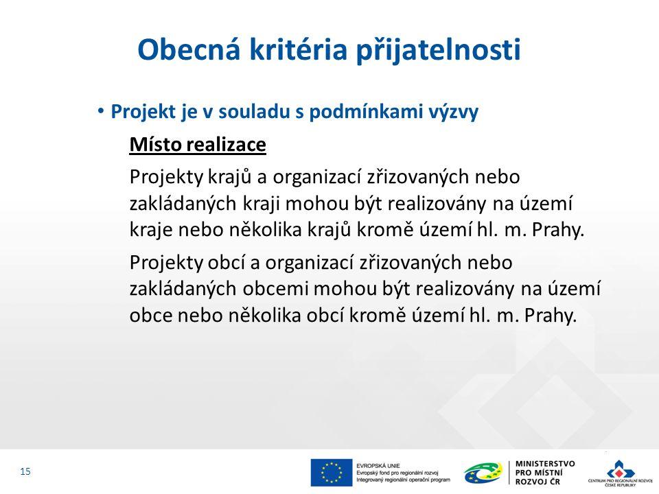 Projekt je v souladu s podmínkami výzvy Místo realizace Projekty krajů a organizací zřizovaných nebo zakládaných kraji mohou být realizovány na území kraje nebo několika krajů kromě území hl.