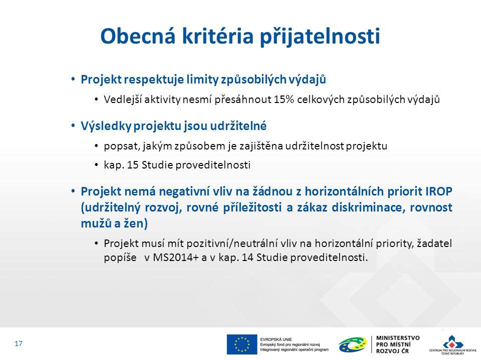 Projekt respektuje limity způsobilých výdajů Vedlejší aktivity nesmí přesáhnout 15% celkových způsobilých výdajů Výsledky projektu jsou udržitelné popsat, jakým způsobem je zajištěna udržitelnost projektu kap.