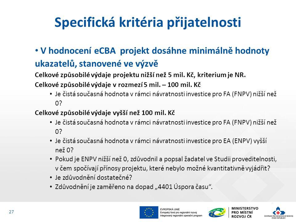 V hodnocení eCBA projekt dosáhne minimálně hodnoty ukazatelů, stanovené ve výzvě Celkové způsobilé výdaje projektu nižší než 5 mil.