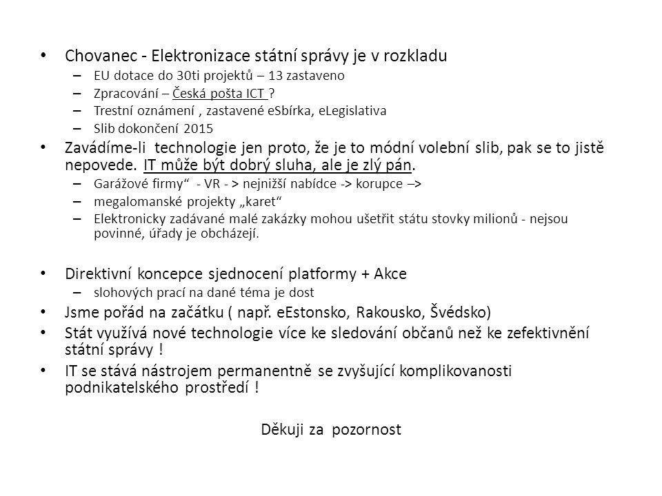 Chovanec - Elektronizace státní správy je v rozkladu – EU dotace do 30ti projektů – 13 zastaveno – Zpracování – Česká pošta ICT .