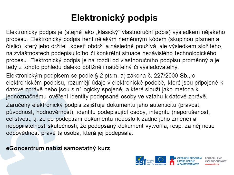 """Elektronický podpis Elektronický podpis je (stejně jako """"klasický"""" vlastnoruční popis) výsledkem nějakého procesu. Elektronický podpis není nějakým ne"""