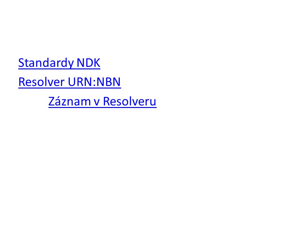 Standardy NDK Resolver URN:NBN Záznam v Resolveru