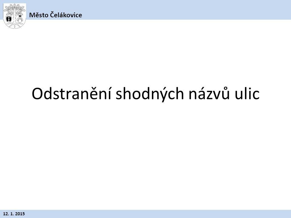 Odstranění shodných názvů ulic Město Čelákovice 12. 1. 2015