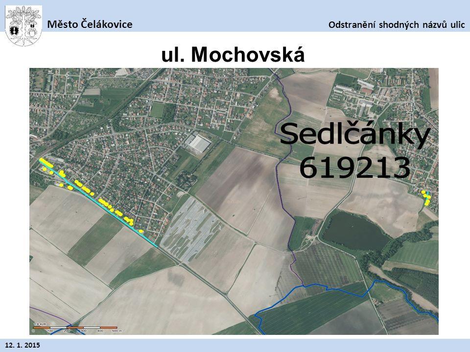 Odstranění shodných názvů ulic Město Čelákovice 12. 1. 2015 ul. Mochovská