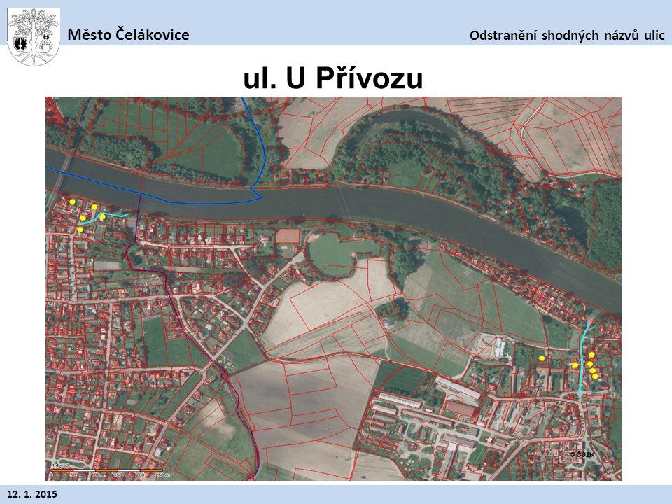 Odstranění shodných názvů ulic Město Čelákovice 12. 1. 2015 ul. U Přívozu