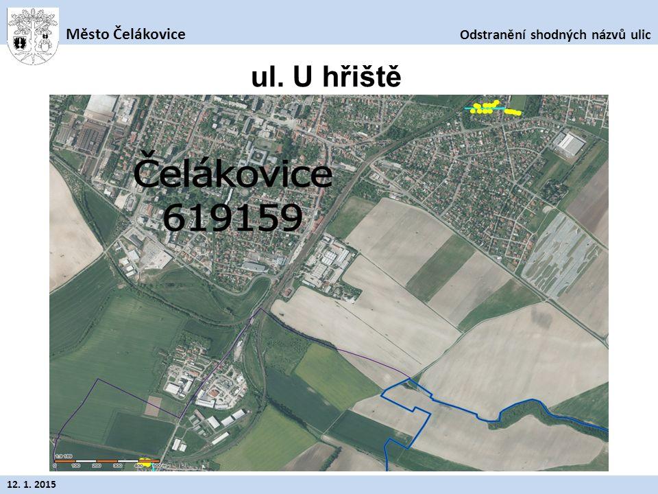 Odstranění shodných názvů ulic Město Čelákovice 12. 1. 2015 ul. U hřiště