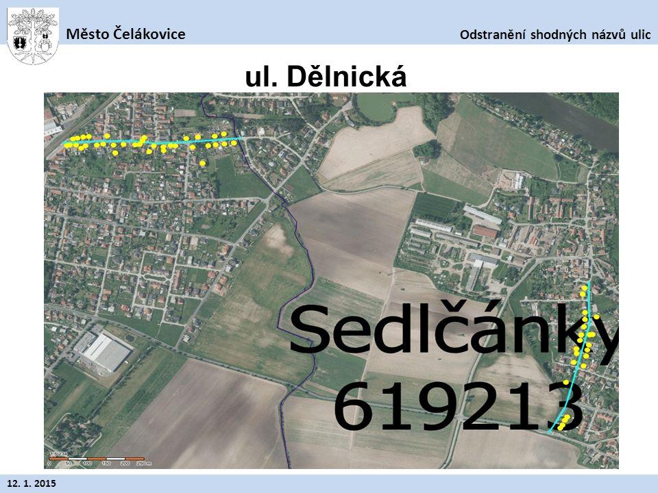 Odstranění shodných názvů ulic Město Čelákovice 12. 1. 2015 ul. Družstevní