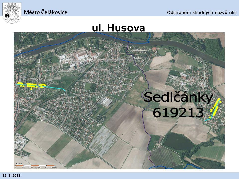 Odstranění shodných názvů ulic Město Čelákovice 12. 1. 2015 ul. Husova