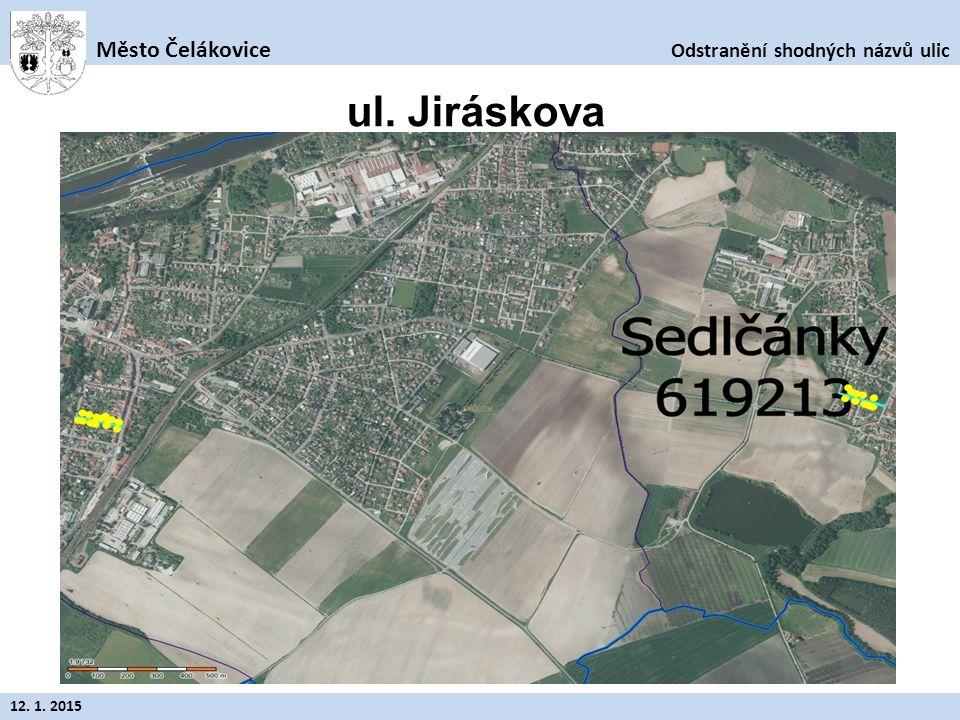 Odstranění shodných názvů ulic Město Čelákovice 12. 1. 2015 ul. Jiřinská