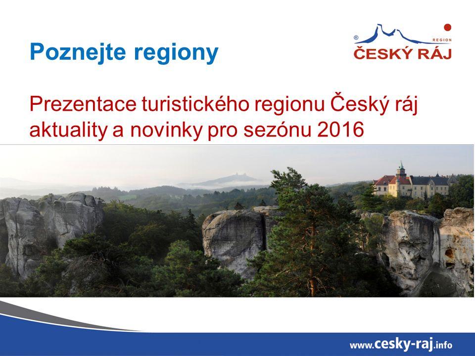 Poznejte regiony Prezentace turistického regionu Český ráj aktuality a novinky pro sezónu 2016