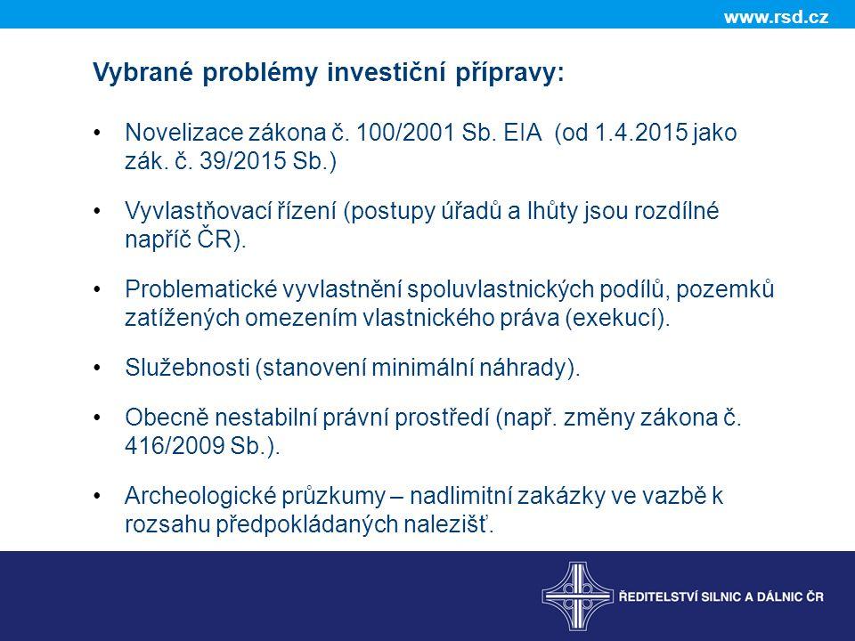 www.rsd.cz Vybrané problémy investiční přípravy: Novelizace zákona č.