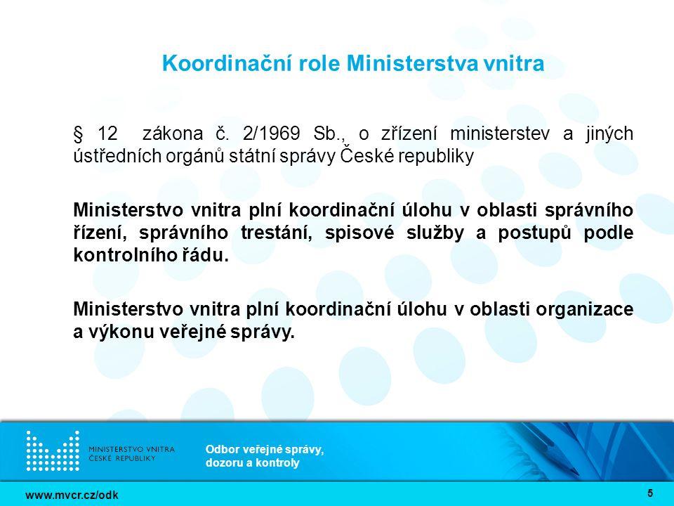 www.mvcr.cz/odk Odbor veřejné správy, dozoru a kontroly 6 Spolupráce mezi ústředními orgány státní správy zákon č.