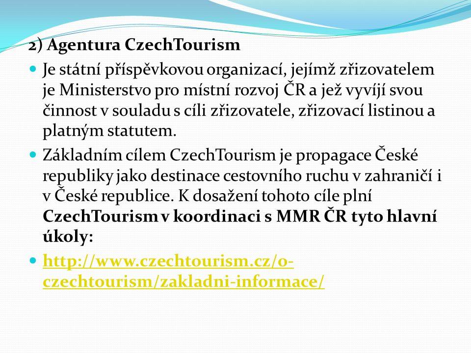 2) Agentura CzechTourism Je státní příspěvkovou organizací, jejímž zřizovatelem je Ministerstvo pro místní rozvoj ČR a jež vyvíjí svou činnost v souladu s cíli zřizovatele, zřizovací listinou a platným statutem.