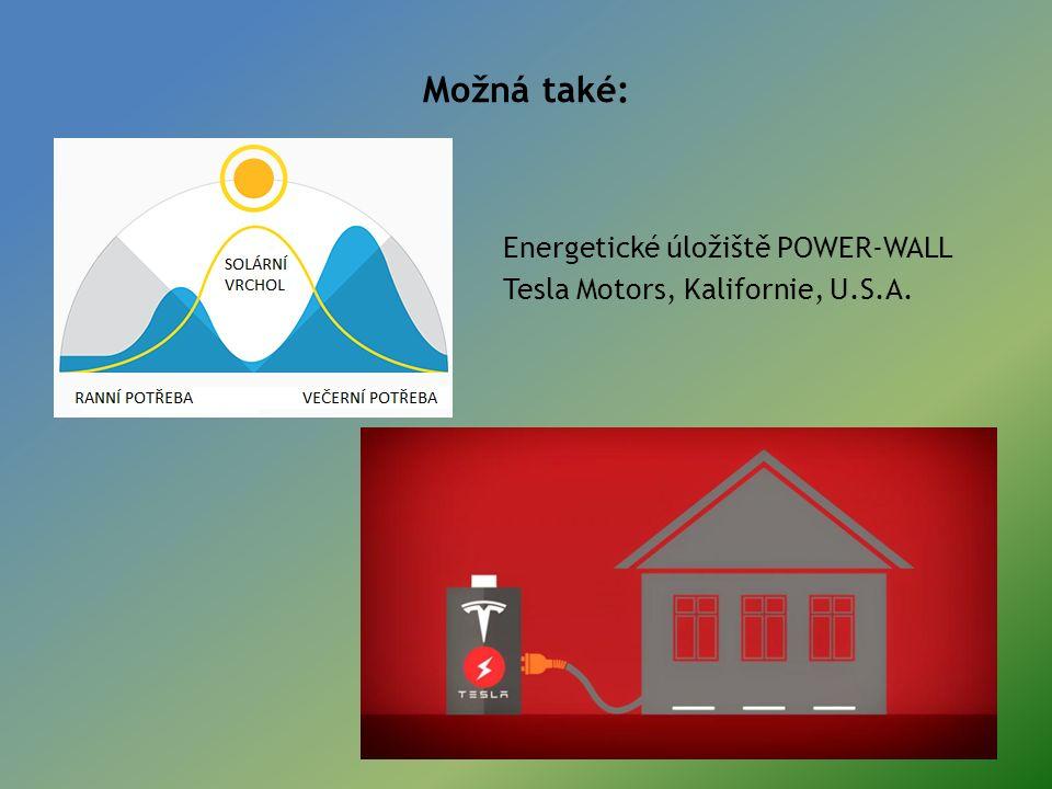 Možná také: Energetické úložiště POWER-WALL Tesla Motors, Kalifornie, U.S.A.