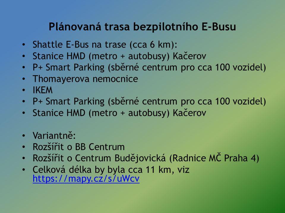 Shattle E-Bus na trase (cca 6 km): Stanice HMD (metro + autobusy) Kačerov P+ Smart Parking (sběrné centrum pro cca 100 vozidel) Thomayerova nemocnice IKEM P+ Smart Parking (sběrné centrum pro cca 100 vozidel) Stanice HMD (metro + autobusy) Kačerov Variantně: Rozšířit o BB Centrum Rozšířit o Centrum Budějovická (Radnice MČ Praha 4) Celková délka by byla cca 11 km, viz https://mapy.cz/s/uWcv https://mapy.cz/s/uWcv