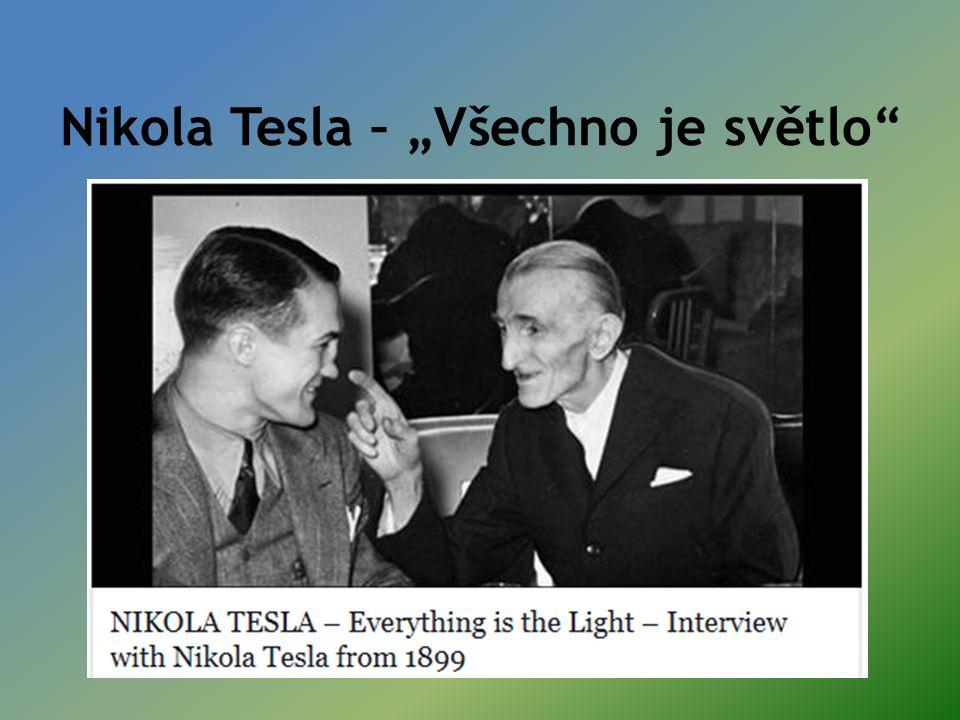 """Nikola Tesla – """"Všechno je světlo"""
