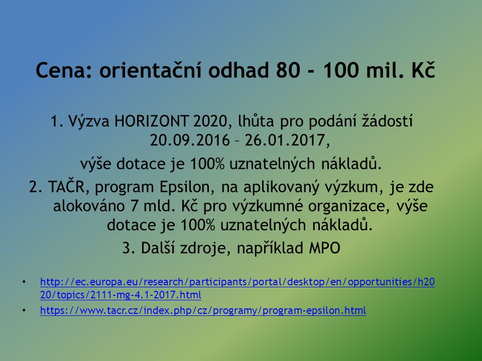 Cena: orientační odhad 80 - 100 mil.