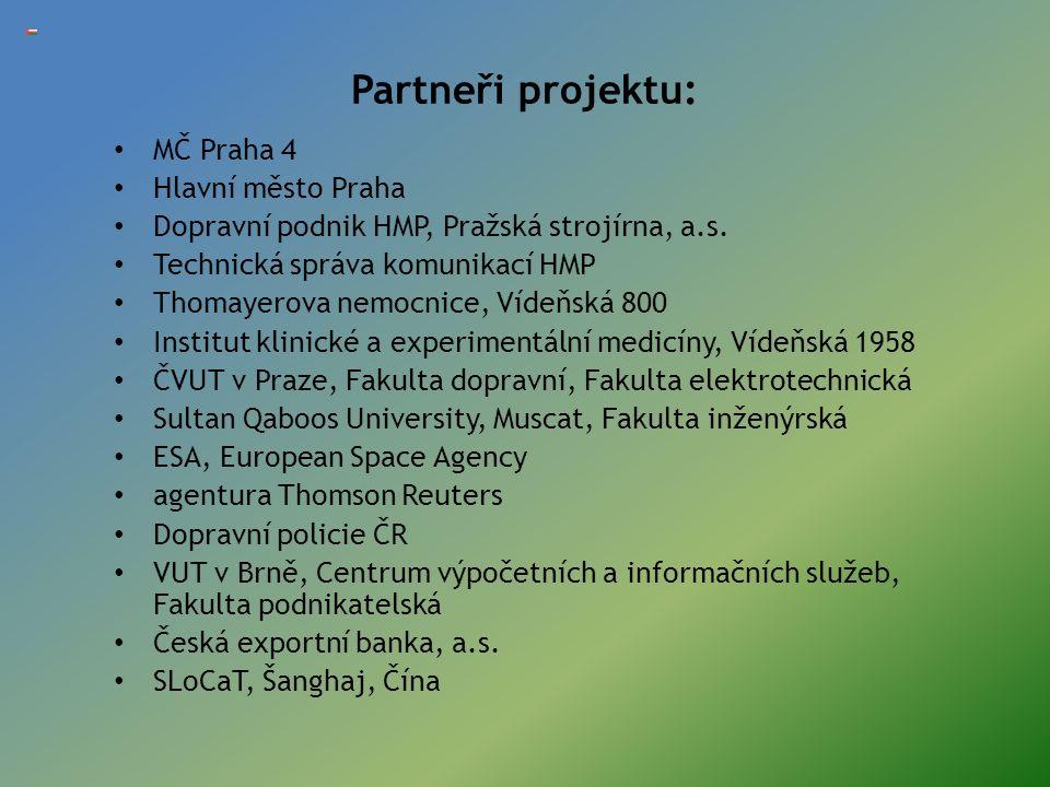 Partneři projektu: MČ Praha 4 Hlavní město Praha Dopravní podnik HMP, Pražská strojírna, a.s.